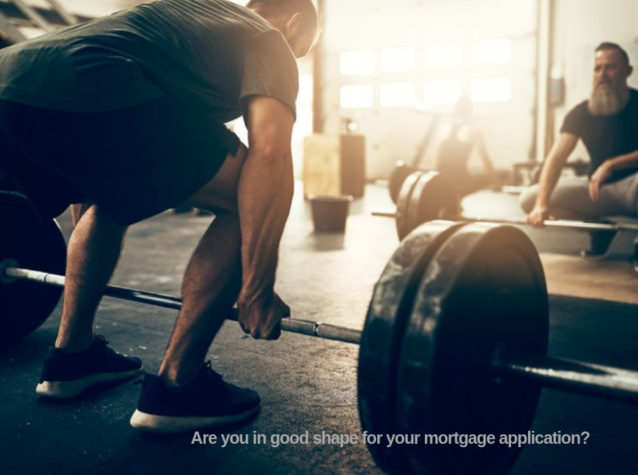 shape up for your mortgage application